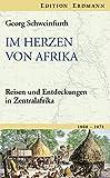 Im Herzen von Afrika: Reisen und Entdeckungen in Zentralafrika (1868-1871)