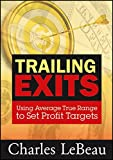 Trailing Exits: Using Average True Range to Set Profit Targets (Wiley Trading Video)