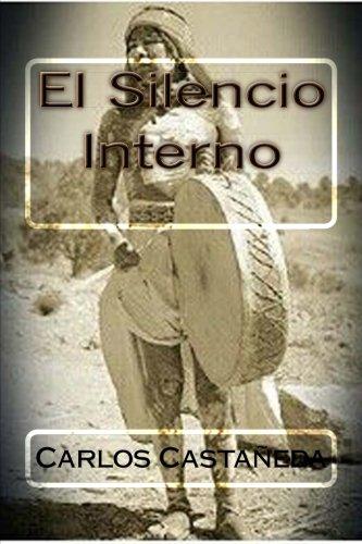 El Silencio Interno por Carlos Castaneda
