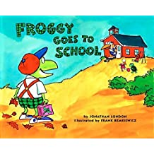 Froggy Goes to School by Jonathan London (1998-09-01)