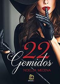22 Gemidos par Noelia Medina