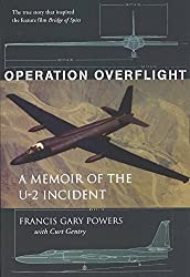 Operation Overflight: A Memoir of the U-2 Incident (Revised)