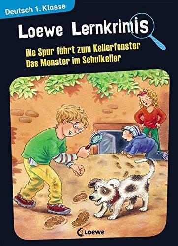 Loewe Lernkrimis - Die Spur führt zum Kellerfenster / Das Monster im Schulkeller: Deutsch 1. Klasse