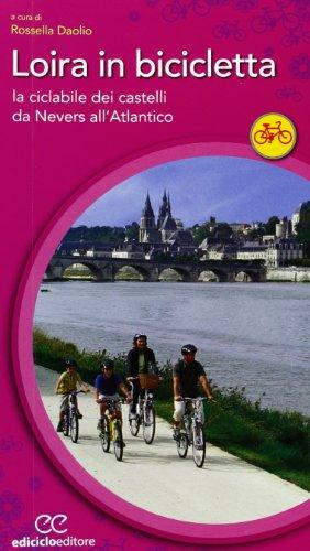 Loira in bicicletta. La ciclabile dei castelli da Nevers all'Atlantico