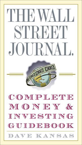 The Wall Street Journal Complete Money & Investing Guidebook (The Wall Street Journal Guidebooks) by Dave Kansas (27-Dec-2005) Paperback