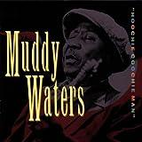 Hoochie Coochie Man by Muddy Waters (1993) Audio CD
