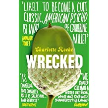 [(Wrecked)] [ By (author) Charlotte Roche ] [February, 2014]