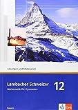 Lambacher Schweizer - Ausgabe für Bayern / Lösungen und Materialien 12. Schuljahr