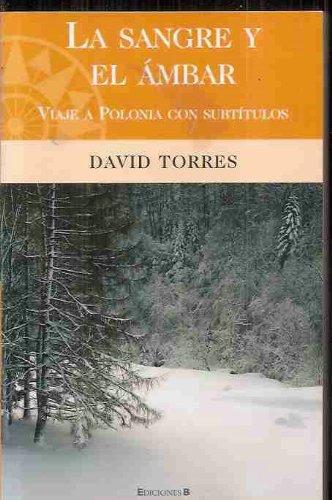 LA SANGRE Y EL AMBAR (BIBLIOTECA GRANDES V)