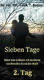 Image de Sieben Tage - Oder wie erkläre ich meinem sterbenden Kind die Welt - 2. Tag