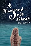 A Thousand Salt Kisses (Book One of The Salt Kisses Series) by Josie Demuth