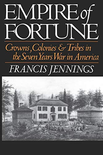 Empire Of Fortune: Crowns, Colonies and Tribes in the Seven Years War in America (Reprint)