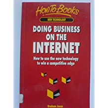 Doing Business on the Internet: How to Use the New Technology to Win a Competitive Edge