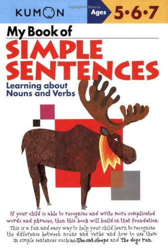 My Book of Simple Sentences: Nouns and Verbs: Learning about Nouns and Verbs (Kumon Workbooks)