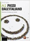 Passi dall'Italiano A2: Eserciziario Di Italiano Per Stranieri