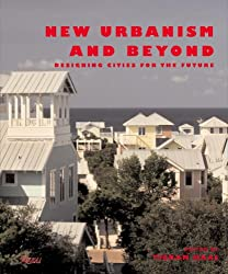 New Urbanism and Beyond: Designing Cities for the Future