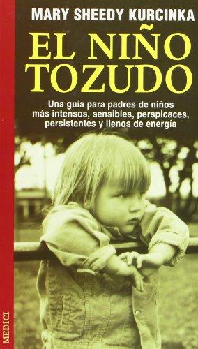 EL NIÑO TOZUDO (NIÑOS Y ADOLESCENTES) por MARY SHEEDY KURCINKA