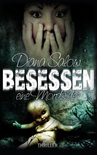 Buchseite und Rezensionen zu 'Besessen - eine Mordsidee' von Diana Salow
