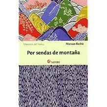 Por Sendas De Montaña - 2ª Edición (Maestros del Haiku)