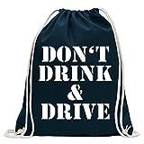 KIWISTAR - Dont drink and drive Turnbeutel Fun Rucksack Sport Beutel Gymsack Baumwolle mit Ziehgurt