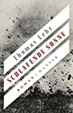 Schlafende Sonne: Roman von Thomas Lehr