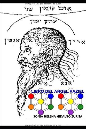 LIBRO DEL ANGEL RAZIEL: Versión de Sonia Hidalgo Zurita por Sonia Helena Hidalgo Zurita