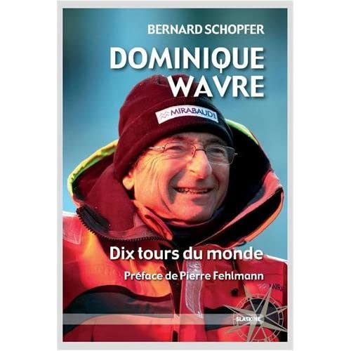 Dominique Wavre : Dix tours du monde