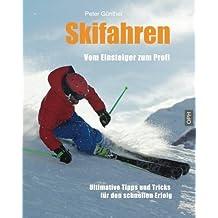 Skifahren Vom Einsteiger zum Profi: Ultimative Tipps für den schnellen Erfolg