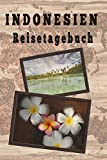 Indonesien: Reisetagebuch