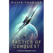 Tactics of Conquest: Volume 3 (Stellar Conquest) by David VanDyke (2014-08-14)