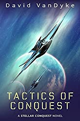 Tactics of Conquest: Volume 3 (Stellar Conquest) by David VanDyke (2014-08-14)