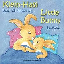 Klein Hasi - Was ich alles mag, Little Bunny - I Like. - Bilderbuch Deutsch-Englisch (zweisprachig/bilingual): Volume 2 (Klein Hasi - Little Bunny, Deutsch-Englisch (zweisprachig/bilingual))