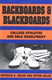 Backboards and Blackboards by Adler, Patricia A. published by Columbia University Press (1991)
