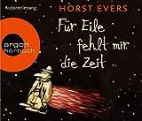 'Für Eile fehlt mir die Zeit' von Horst Evers