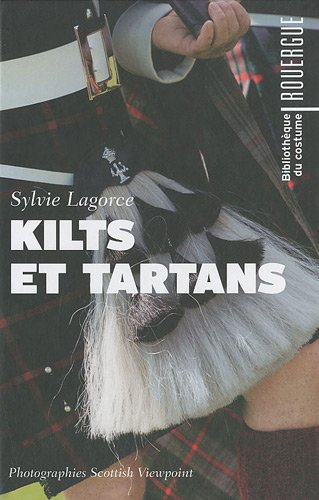 Kilts et Tartans par Sylvie Lagorce