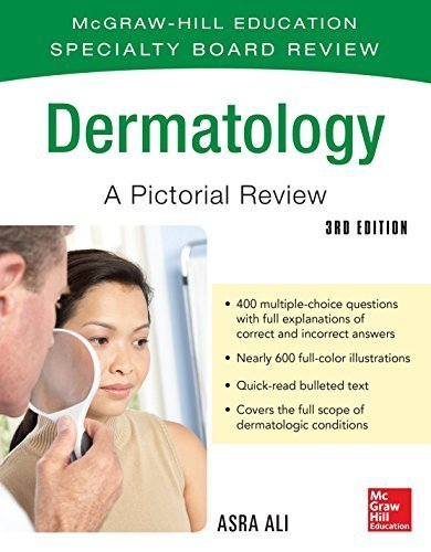 McGraw-Hill Specialty Board Review Dermatology A Pictorial Review 3/E by Asra Ali (2015-02-01)