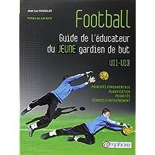 Football: guide de l'?ducateur du jeune gardien de but by Jean-Luc Hassler