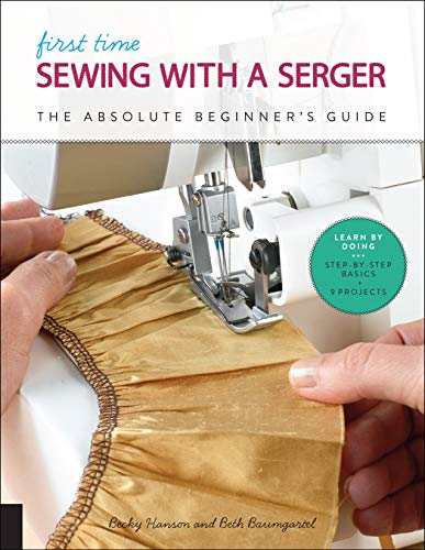 Hanson, B:  First Time Sewing with a Serger