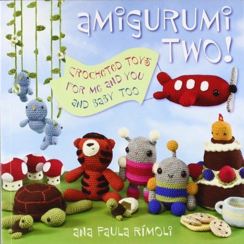 Portada del libro Amigurumi Two!: Crocheted Toys for Me and You and Baby Too by Ana Paula Rimoli (2009-06-09)