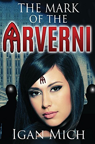 The Mark of the Arverni (Young Adult Urban Fantasy) (English Edition)