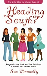 Heading South? The Style Bible for Women Over 40