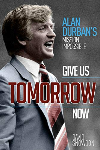 Give Us Tomorrow Now: Alan Durban's Mission...