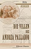 Die Villen des Andrea Palladio: Ein Beitrag zur Entwicklungsgeschichte der Renaissance-Architektur