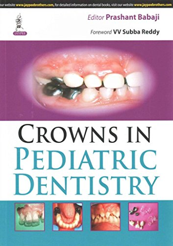 [(Crowns in Pediatric Dentistry)] [By (author) Prashant Babaji] published on (May, 2015)