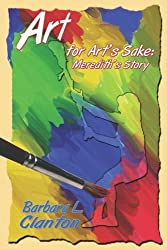 Art For Art's Sake: Meredith's Story by Barbara Clanton (2009-03-30)