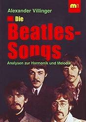 Die Beatles-Songs - Analysen zur Harmonik und Melodik (Hochschul-Sammlung Philosophie. Musikwissenschaft)