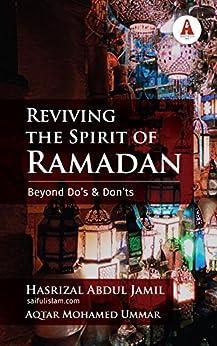 Reviving the Spirit of Ramadan: Beyond Do's and Don'ts (English Edition) di [Abdul Jamil, Hasrizal]