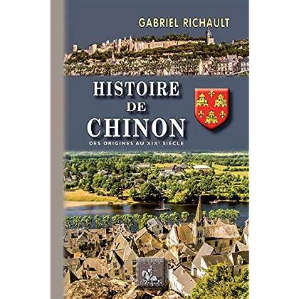 Histoire de Chinon: des origines au XIXe siècle (Arremouludas t. 599)
