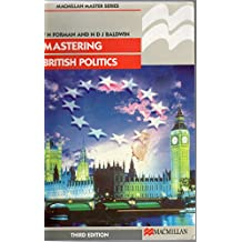 Mastering British Politics (Palgrave Master) (Palgrave Master Series)