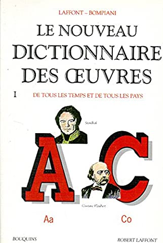 Le Nouveau dictionnaire des oeuvres de tous les temps et de tous les pays, tome 1 : de A à C